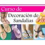 Manual Decoracion De Sandalias Cientos Proyectos Pasoa Paso