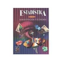 Libro Estadística Para Administración Y Economía, 7ma. Ed.