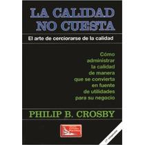 La Calidad No Cuesta - Philip B. Crosby - Gpa#c