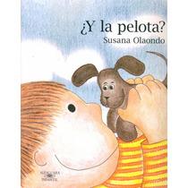 ¿y La Pelota? - Susana Olaondo