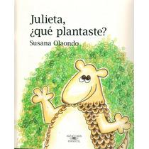 Julieta, ¿qué Plantaste? - Susana Olaondo