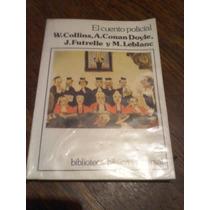 El Cuento Policial. Collins, Conan Doyle, Futrelle Y Leblanc