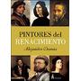 Pintores Del Renacimiento - Dumas Alejandro (cla)