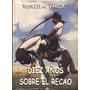 Diez Años Sobre El Recao Wenceslao Varela