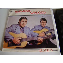 Hermanos Cardozo (chamame)de Vuelta Lp Vinilo Impecable