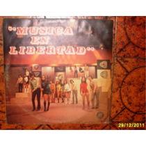 Musica En Libertad Vol. 1, Vinilo Original...