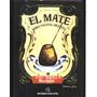 El Mate Bebida Nacional Argentina F. Scutellá 1993 Arce
