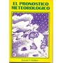 El Pronóstico Meteorológico. Donald P. Denevi.