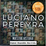 Box 5 Cds Luciano Pereyra - Nuestra Historia - Original.-