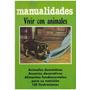 Libro, Manualidades Vivir Con Animales.
