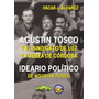 Agustín Tosco Y El Sindicato De Luz Y Fuerza Córdoba Álvarez