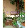Jardines Pequeños. Editorial Parragon