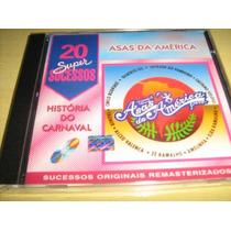 Cd Asas Da América: 20 Super Sucessos - Cd Original Lacrado!