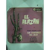 Disco Simple Vintage Los Cantores Del Alba El Alazan 45 R.p.