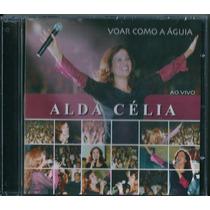 Cd Alda Célia - Voar Como A Águia (ao Vivo) * Original