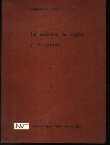 La Msica Radio Y El Oyente A Silbermann Nueva Visin
