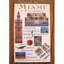 Guías Visuales: Miami Y Florida, Ed. Clarín