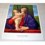 Gravura A Virgem Com Menino Giovanni Bellini 64x44 ;