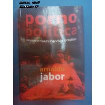 Porno Política Paixôes Etaras Na Vida Brasileira A. Jabor L2