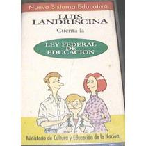 Luis Landrisina Cuenta La Nueva Ley Fed De Educaci Cassette