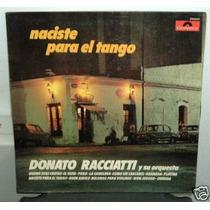 Donato Racciatti Naciste Para El Tango Vinilo Argentino