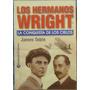 Los Hermanos Wright (la Conquista De Los Cielos) - Tobin, J.