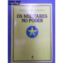 Livro Os Militares No Poder Carlos Castello Branco =