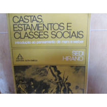Castas,estamentos,classes Sociais.o Pensamento De Marx/weber