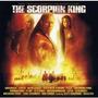 Cd The Scorpion King Soundtrack - Escorpiao Rei