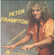 Peter Frampton Compacto De Vinil I Can´t Stand It No More