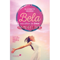 Livro Bela Aos Olhos De Deus Para Mulheres Jovens / Elizabet