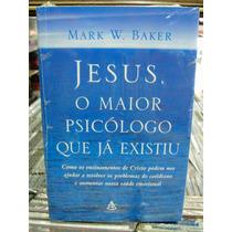 Jesus O Maior Psicólogo Que Existiu Livro