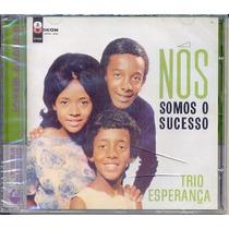 Cd Trio Esperança - Nós Somos O Sucesso - 1963 - Lacrado