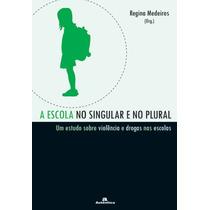 Livro - A Escola No Singular E No Plural - Regina Medeiros