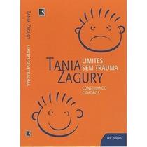 Limites Sem Trauma - Construindo Cidadãos Tania Zagury