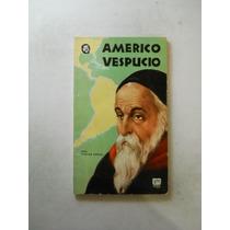 Americo Vespucio Stefan Zweig Envio Gratis