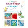 Mi Libro Para Pintar Dibujar Y Estampador-clare Youngs-blume