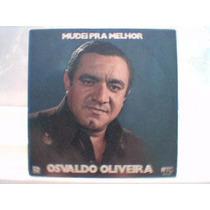 Lp Osvaldo Oliveira Mudei Pra Melhor