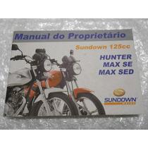 Manual Do Proprietario Da Sundown Max 125 Sed Hunter 125