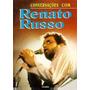 Livro- Conversações Com Renato Russo - Frete Gratis