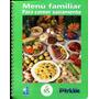 Menu Familiar Para Comer Sanamente - Fomento De Nutricion Y