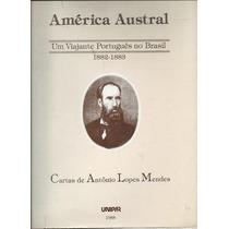 América Austral - Um Viajante Português No Brasil 1882-1883