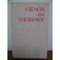 Livro Ciência Da Sociedade Marxismo-leninismo Socialismo