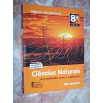 Ciências Naturais, 8a. Série, Eduardo Leite Do Canto