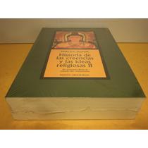 Historia De Las Creencias Y Las Ideas Religiosas V2: Eliade
