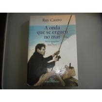 Livro - A Onda Que Se Ergueu No Mar - Ruy Castro - Ilustrado