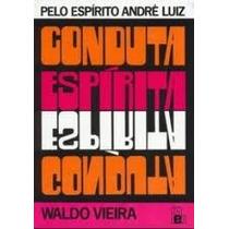 Conduta Espírita - Waldo Vieira, Espírito André Luiz