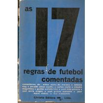 Livro As 17 Regras Do Futebol Comentadas - 1969