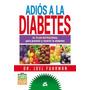 Adios A La Diabetes * Fuhrman * Gaia