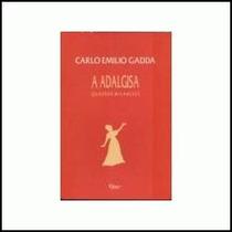 A Adalgisa - Quadros Milaneses - Carlo Emilio Gadda - Fr. Gr